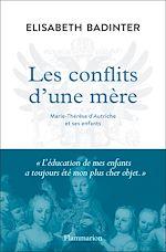 Téléchargez le livre :  Les conflits d'une mère. Marie-Thérèse d'Autriche et ses enfants