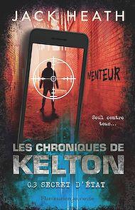 Téléchargez le livre :  Les Chroniques de Kelton (Tome 3) - Secret d'état
