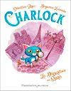 Télécharger le livre :  Charlock (Tome 1). La disparition des souris