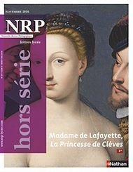 Téléchargez le livre :  NRP Lycée Hors-Série - Madame de Lafayette, La Princesse de Clèves - Novembre 2016 (Format PDF)
