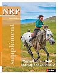 Téléchargez le livre :  NRP Supplément Collège - Xavier-Laurent Petit, La trilogie de Galshan – Mai/Juin 2018