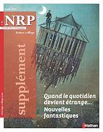 Téléchargez le livre :  NRP Supplément Collège - Quand le quotidien devient étrange... Nouvelles fantastiques - Mars 2019