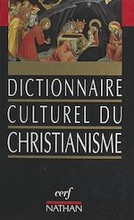 Download this eBook Dictionnaire culturel du christianisme