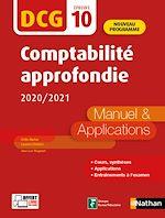 Téléchargez le livre :  Comptabilité approfondie 2020/2021 - DCG Epreuve 10 - Manuel et applications (Epub 3RF) - 2020