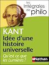 Télécharger le livre :  Intégrales de Philo - KANT, Idée d'une histoire universelle : Qu'est-ce que les Lumières?