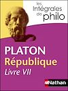 Télécharger le livre :  Intégrales de Philo - PLATON, République (Livre VII)