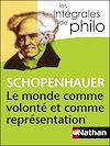 Télécharger le livre :  Intégrales de Philo - SCHOPENHAUER, Le monde comme volonté et comme représentation