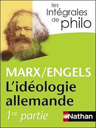 Téléchargez le livre :  Intégrales de Philo - MARX/ENGELS, L'idéologie allemande