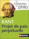 Télécharger le livre :  Intégrales de Philo - KANT, Projet de paix perpétuelle