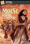 Télécharger le livre :  Moïse, entre Dieu et les hommes