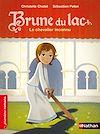 Télécharger le livre :  Brune du Lac, le chevalier inconnu - Roman Historique - De 7 à 11 ans