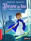 Télécharger le livre :  Brune du Lac, frayeur au château - Roman Historique - De 7 à 11 ans