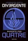 Télécharger le livre :  Divergente raconté par QUATRE