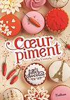 Télécharger le livre :  Les filles au chocolat : Cœur Piment