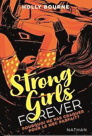 Téléchargez le livre :  Strong girls forever : Pourquoi ne pas craquer pour un mec parfait ? - Dès 14 ans