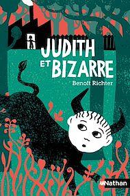 Téléchargez le livre :  Judith et Bizarre - Dès 10 ans