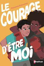 Download this eBook Le courage d'être moi - Dès 11 ans