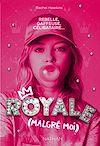 Télécharger le livre :  Royale malgré moi - Tome 1 - Roman ado - Dès 14 ans