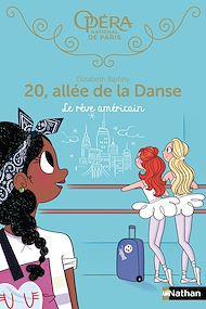 Téléchargez le livre :  20 allée de la danse - Le rêve américain - Tome 13 - Dès 8 ans