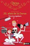 Télécharger le livre :  Sous les projecteurs - 20 allée de la danse - Dès 8 ans