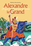 Télécharger le livre :  Alexandre le Grand - Jusqu'au bout du monde - Dès 10 ans
