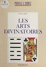 Téléchargez le livre :  Les arts divinatoires