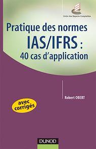 Téléchargez le livre :  Pratique des normes IAS/IFRS : 40 cas d'application