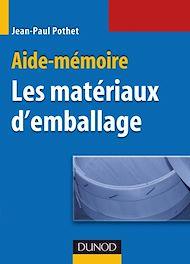 Téléchargez le livre :  Aide-Mémoire des matériaux d'emballage