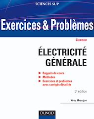 Téléchargez le livre :  Exercices et problèmes d'électricité générale - 3e éd.