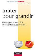 Téléchargez le livre numérique:  Imiter pour grandir - Développement du bébé et de l'enfant avec autisme