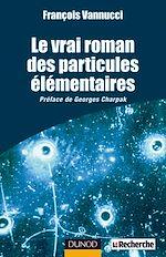 Téléchargez le livre :  Le vrai roman des particules élémentaires