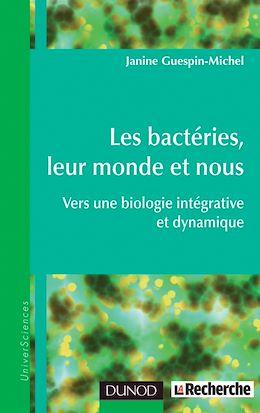 Téléchargez le livre numérique:  Les bactéries, leur monde et nous - Vers une biologie intégrative et dynamique