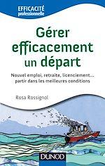 Download this eBook Gérer efficacement un départ - Nouvel emploi, retraite, licenciement