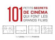 Téléchargez le livre :  101 petits secrets de cinéma qui font les grands films