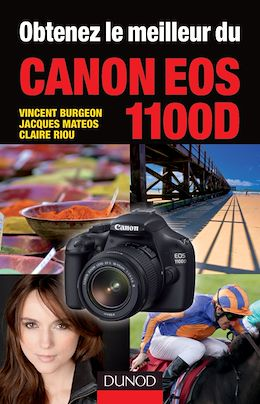 Téléchargez le livre numérique:  Obtenez le meilleur du Canon EOS 1100D