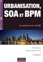 Téléchargez le livre :  Urbanisation, SOA et BPM - 4e éd.