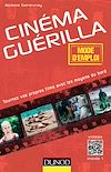 Télécharger le livre :  Cinéma guérilla - mode d'emploi
