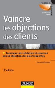 Téléchargez le livre :  Vaincre les objections des clients - 3ème édition