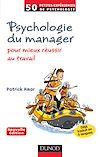Télécharger le livre :  Psychologie du manager - 2e éd.