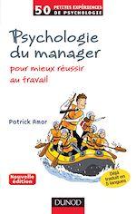 Télécharger cet ebook : Psychologie du manager - 2ème éd. - Pour mieux réussir au travail