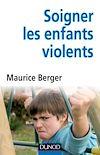 Télécharger le livre :  Soigner les enfants violents