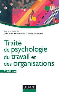Traité de psychologie du travail et des organisations - 3ème édition