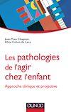 Télécharger le livre :  Les pathologies de l'agir chez l'enfant