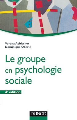 Le groupe en psychologie sociale - 4e éd.
