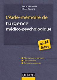 Téléchargez le livre :  L'Aide-mémoire de l'urgence médico-psychologique