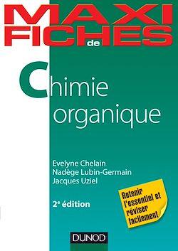 Maxi fiches de Chimie organique - 2e éd