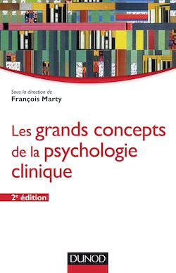 Les grands concepts de la psychologie clinique - 2e éd.