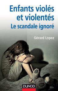 Téléchargez le livre :  Enfants violés et violentés : le scandale ignoré