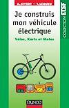 Télécharger le livre :  Je construis mon véhicule électrique