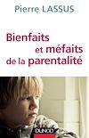 Télécharger le livre :  Bienfaits et méfaits de la parentalité
